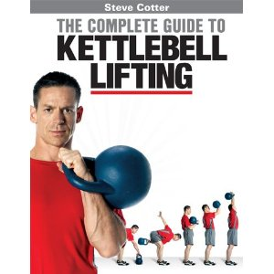 New Steve Cotter Book and DVD Combo - The Complete Guide to Kettlebell Lifting