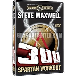300 Spartan Workout Starring Steve Maxwell the Original 300 Workout with over 30 Techniques at 3 Levels of Difficulty + Full 300 Workout Challenge