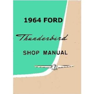 1964 FORD THUNDERBIRD Shop Service Repair Manual Book