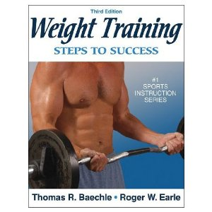 Weight Training: Steps to Success - 3rd Edition (Paperback Book)