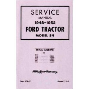 1948 1949 1950 1951 1952 FORD 8N TRACTOR Service Manual
