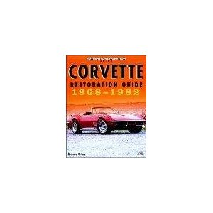 Corvette Restoration Guide 1968-82 by Richard Prince