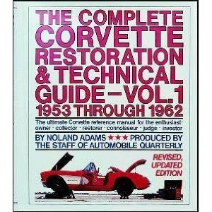 The Complete Corvette Restoration Guide Vol. 1 1953-1962 by Noland Adams