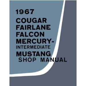 1967 COUGAR FAIRLANE FALCON MUSTANG Service Manual