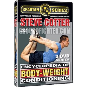 Encyclopedia of Bodyweight Conditioning Starring Steve Cotter the Largest Body-Weight Conditioning Series Ever Made with Over 150 Techniques