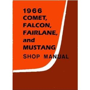 1966 COMET FAIRLANE FALCON MUSTANG Service Manual