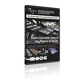 Studio Concepts, Gear & the Physics of Sound - Tutorial DVD