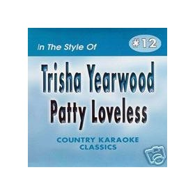 TRISHA YEARWOOD and PATTY LOVELESS Country Karaoke Classics CDG Music CD