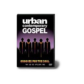 Urban Contemporary Gospel: Grooves for the Soul
